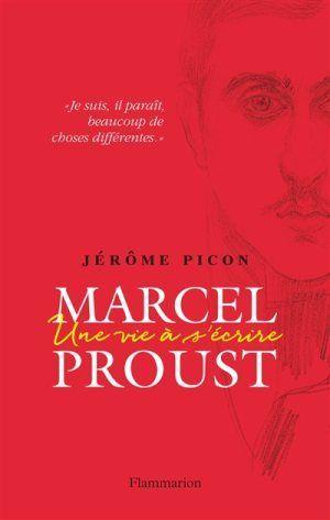 """""""Marcel Proust, une vie à s'écrire"""" de Jérôme Picon"""