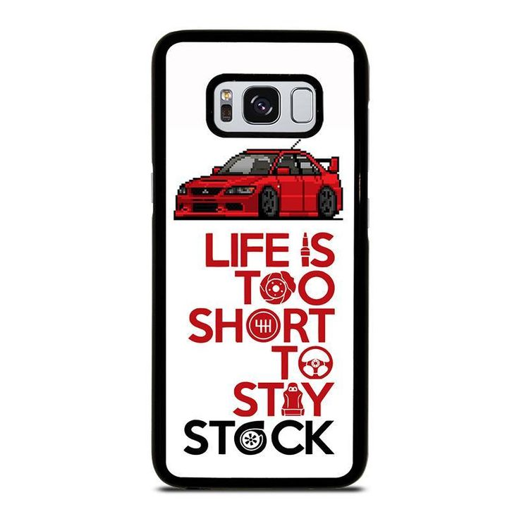 LIFE IS TOO SHORT TO STAY STOCK Samsung Galaxy S3 S4 S5 S6 S6 Egde S6 Edge Plus S7 S7 Edge S8 S8 Plus Note 3 4 5 8