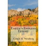Earth's Endless Effort (Kindle Edition)By Gerald M. Weinberg