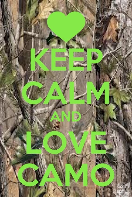 Keep Calm And Love Camo Keep Calm Pinterest Keep