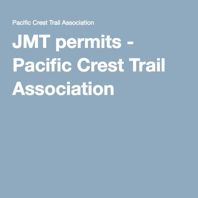 JMT permits - Pacific Crest Trail Association
