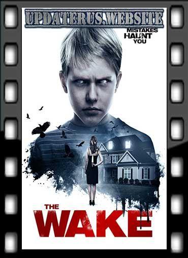 Nonton Film Streaming The Wake (2017) Subtitle ...