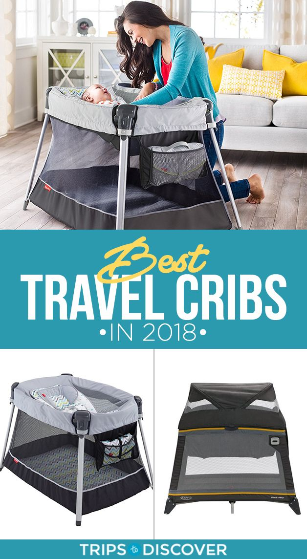 8 Cribs That Will Have Your Baby And You Resting Easy On Your Next Vacation Travel Crib Cribs Best Crib