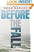 Before the Fall Noah Hawley (Author)  (30)Release Date: May 31, 2016Buy new:  $  26.00  $  16.82 (Visit the Best Sellers in Books list for authoritative information on this product's current rank.) Amazon.com: Best Sellers in Books...