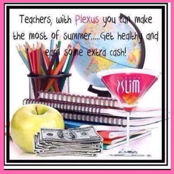 ATTENTION TEACHERS! Take the summer to invest in yourself….your health and your pocketbook! Just $34.95 can start your own Plexus business. Work flexible hours. Message me! www.plexusslim.com/LisaJSchuster