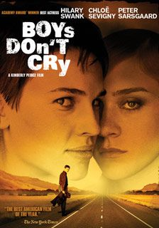 Boys Don't Cry; a very topical story, with the performance of a lifetime for Swank.