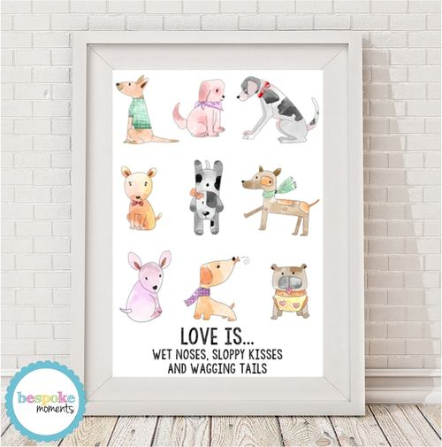 Love Is... Dog Print by Bespoke Moments. Worldwide Shipping  Available.
