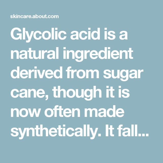 Glycolic acid is a natural ingredient derived from sugar cane, though it is now often made synthetically. It falls into a set of molecules known as AHA's, or Alpha Hydroxy Acids. There are five AHA's, which Dermatology Expert Dr. Heather Brannon describes as: glycolic acid (sugar cane), lactic acid (milk), citric acid (oranges and lemons), malic acid (apples and pears) and tartaric acids (grapes).  Glycolic acid is the most common alpha hydroxy acid, and it has a reputation of being one of…