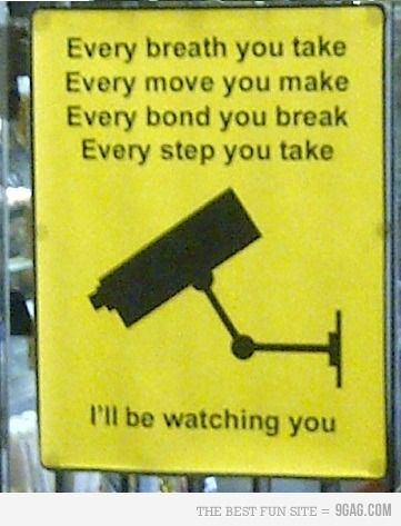 whos watching you?  the police
