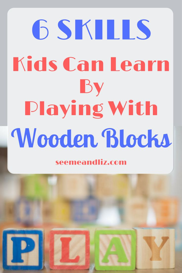 Wooden blocks are a great way for kids to learn new skills through play. Click to learn about 6 important skills your child will gain! #woodentoys #learningthroughplay #earlyyears