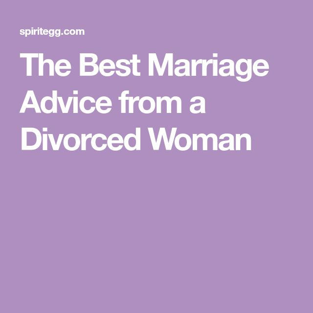 The Best Marriage Advice from a Divorced Woman