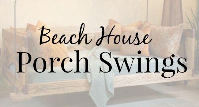 Beach House Porch Swings