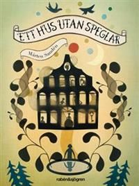 http://www.adlibris.com/se/product.aspx?isbn=9129680158 | Titel: Ett hus utan speglar - Författare: Mårten Sandén - ISBN: 9129680158 - Pris: 111 kr