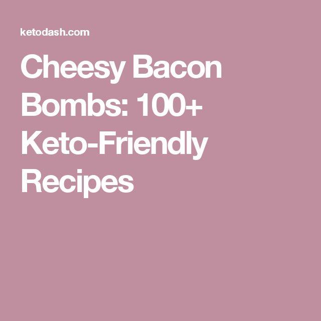 Cheesy Bacon Bombs: 100+ Keto-Friendly Recipes