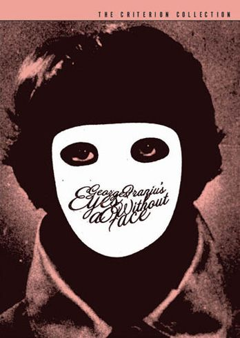 criterion collection : Eyes Without a Face - I didn't care for this film, but it's one I think I should see again.