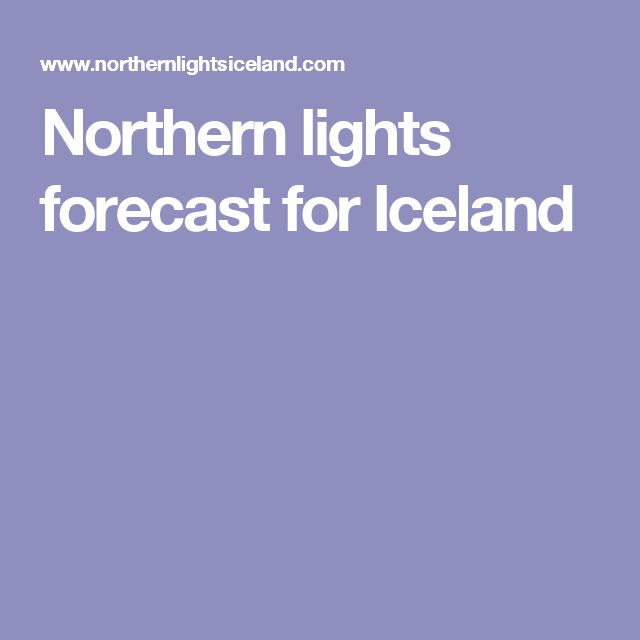 Northern lights forecast for Iceland