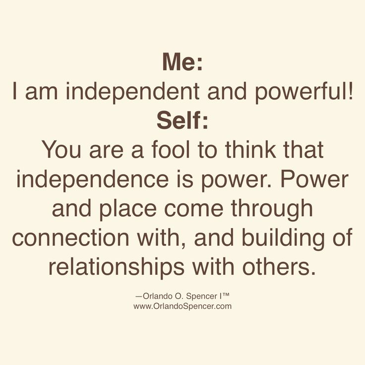 Build relationships.   Me: I am independent and powerful!  Self: You are a fool to think that independence is power. Power and place come through connection with, and building of relationships with others.     #orlandospencer #quotes #motivationalquotes #businesscoach #lawofattraction #immigrant #business #twitteremployee #kevinspacey #russia #success #texas #achieve #goals #NYC #texasshooting #humpday #trump #donald #life #love #happy #church