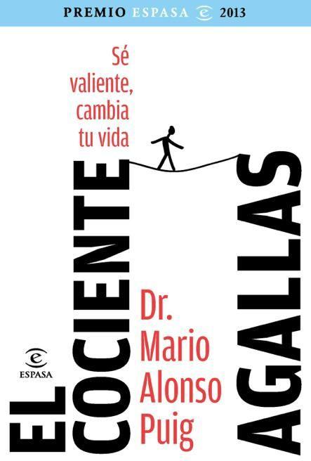 """""""El cociente agallas"""" del Dr. Mario Alonso Puig. Premio Espasa 2013."""