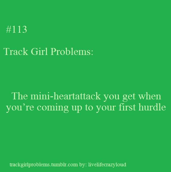 every time in the 300m hurdles.