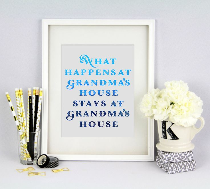 Real foil print - what happens at grandma's (nanna's/nan's/oma's etc.) house by CheekyLittleMoo on Etsy https://www.etsy.com/au/listing/275560242/real-foil-print-what-happens-at-grandmas
