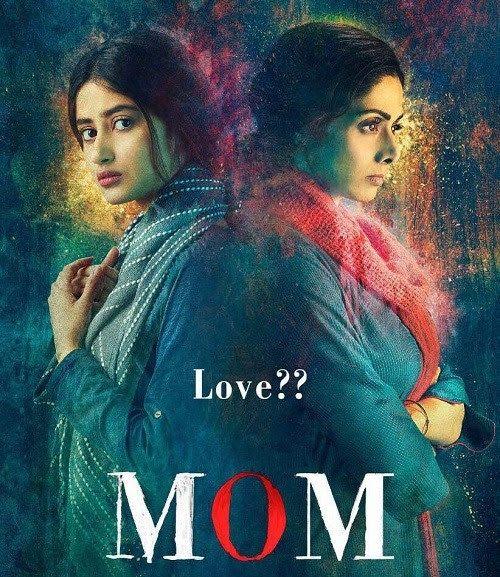 Mom Movie Torrent 2017 Free Hindi Movie Download - 1 Entertainment Hub