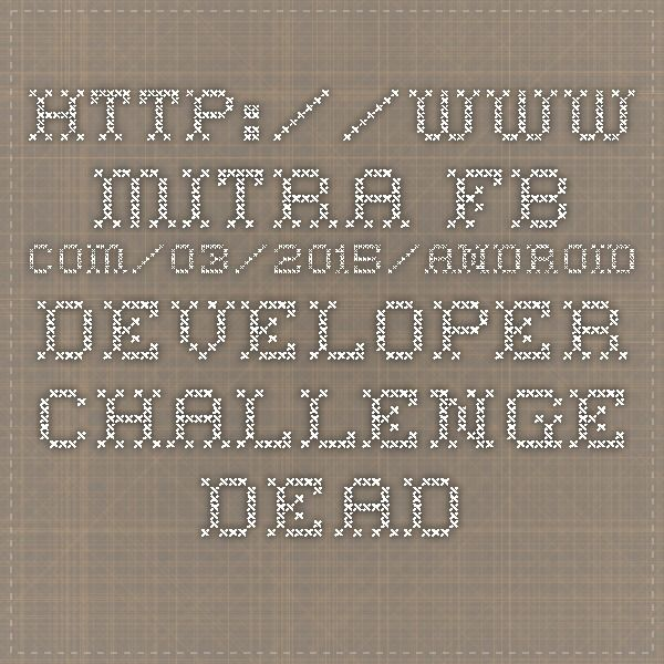 Android Developer Challenge Deadline Approaching Quickly