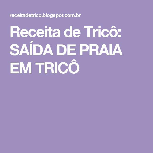Receita de Tricô: SAÍDA DE PRAIA EM TRICÔ