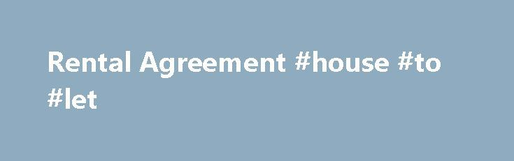 """Rental Agreement #house #to #let http://rentals.remmont.com/rental-agreement-house-to-let/  #rental agreement # B. Renter Last Name, First Name/Company Name, Company Number/ and/or Company Representative: Driver's Licence or Passport Number (if applicable):……………………………………. THE PARTIES AGREE TO THE FOLLOWING: The above parties made contact with each other using the website """"Zilok.com"""", owned by the company Zi Group SA (collectively, """"Zilok""""). Zilok, however, is not a partyContinue…"""