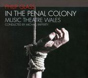 Philip Glass: In the Penal Colony [CD]