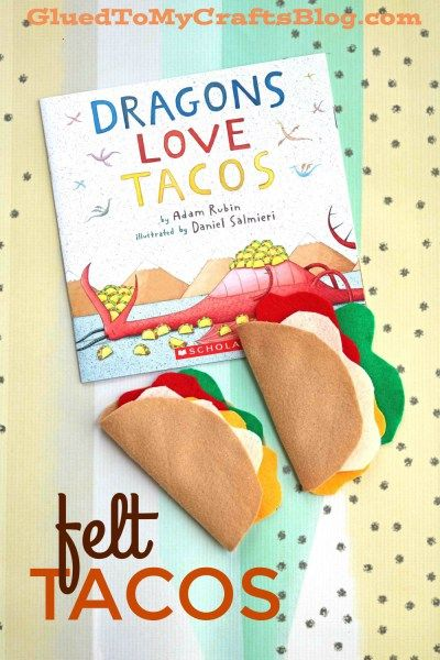 """Felt Tacos - goes along perfectly with the book """"Dragons Love Tacos"""""""