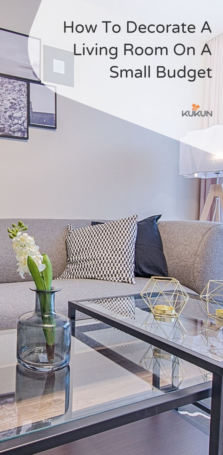 Tips On How To Decorate A Living Room On A Student Budget Latest From Kukun Remodeling Academy Living Room Decor Living Room On A Budget Room Decor