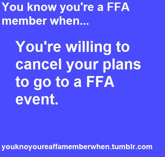 Or when you have to schedule everything around FFA because you have meetings four times a week(;