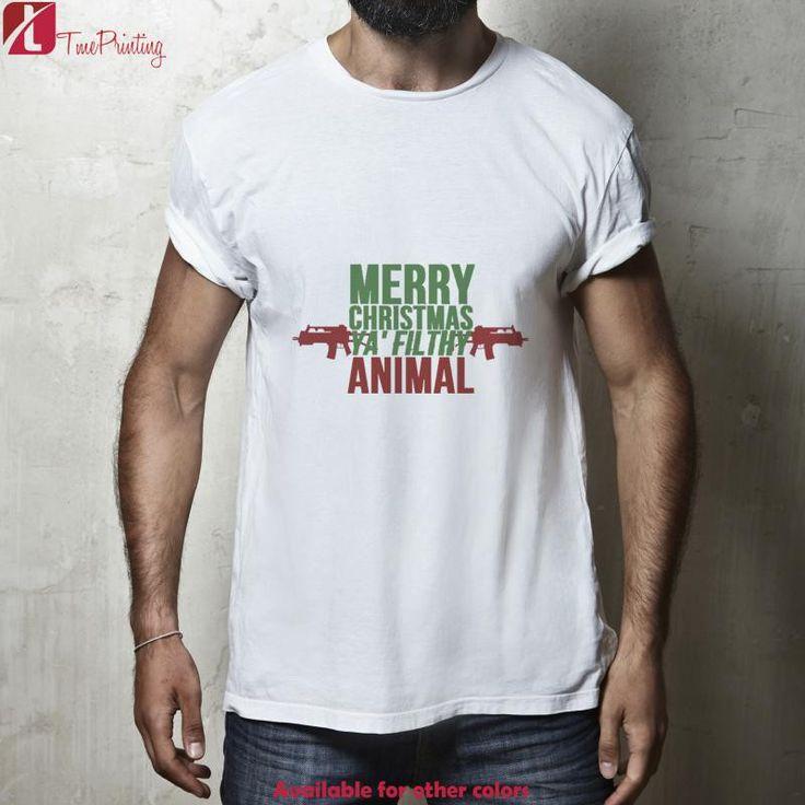 Merry Christmas Ya Filthy Animal, Gifts For Christmas for Men T-Shirt, Women T-Shirt, Unisex T-Shirt
