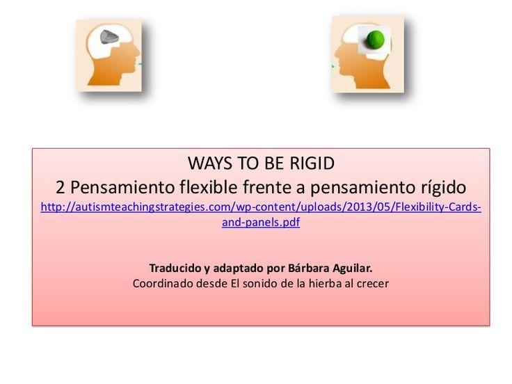 WAYS TO BE RIGID 2 Pensamiento flexible frente a pensamiento rígido http://autismteachingstrategies.com/wp-content/uploads/2013/05/Flexibility-Cards- and-panel…