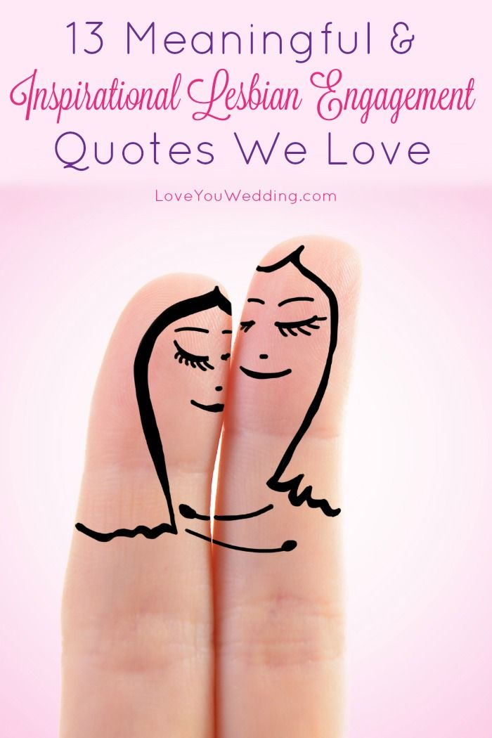 Need A Few Meaningful Lesbian Engagement Quotes For Your Announcements Or Just To Share On Social M Engagement Quotes Happy Engagement Quotes Happy Engagement
