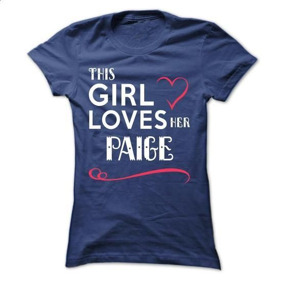 This girl loves her PAIGE - #womens sweatshirts #white hoodies. PURCHASE NOW => https://www.sunfrog.com/Names/This-girl-loves-her-PAIGE-kpdmhwynkb-Ladies.html?60505