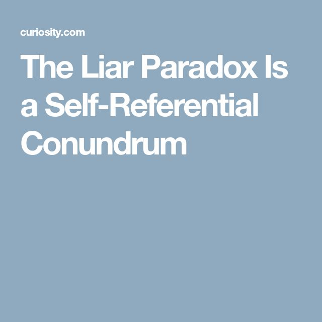 The Liar Paradox Is a Self-Referential Conundrum