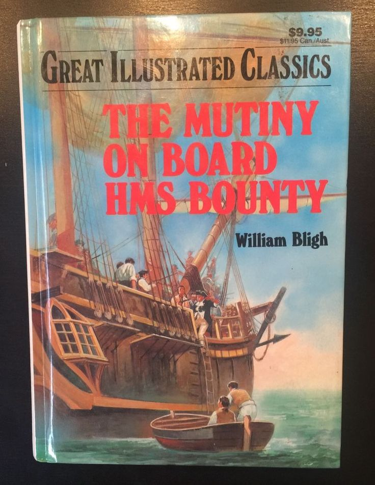 Children's Great Illustrated Classics: The Mutiny On Board HMS Bounty By W Bligh