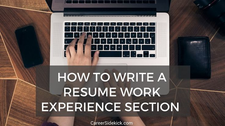 How to write a flawless Work Experience section for your resume