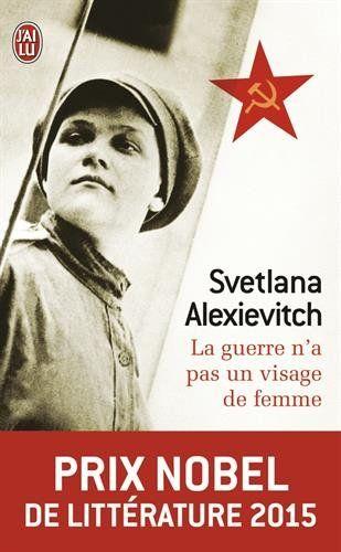 La guerre n'a pas un visage de femme - Prix Nobel de Littérature 2015 de Svetlana Alexievitch http://www.amazon.fr/dp/2290344516/ref=cm_sw_r_pi_dp_B4pKwb0XNGEGY