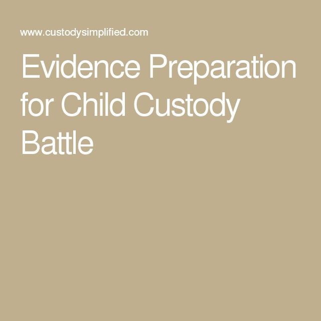 Evidence Preparation for Child Custody Battle