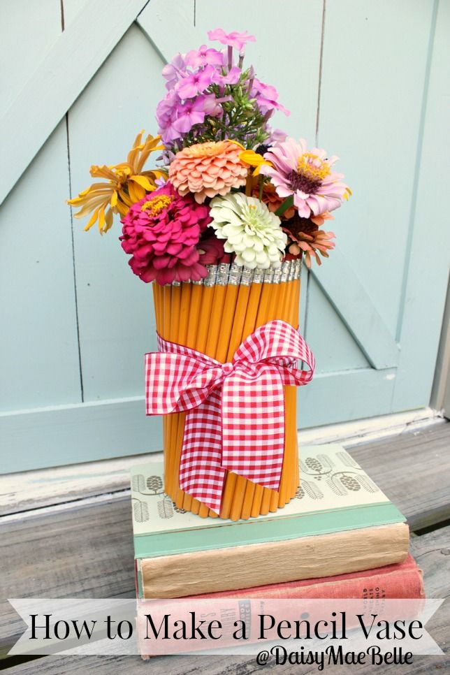 How to Make a Pencil Vase - Back to School Teacher Gift Idea