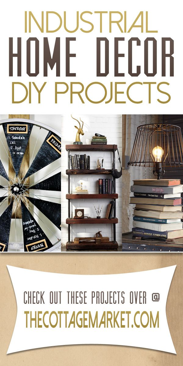 Industrial Home Decor DIY Projects - The Cottage Market