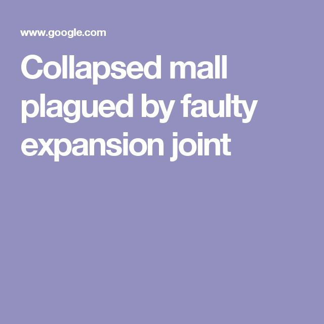 Collapsed mall plagued by faulty expansion joint