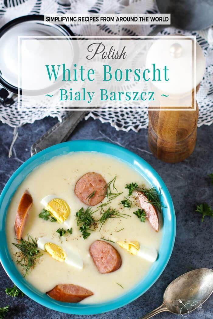 Easy Polish White Borscht With Kielbasa Bialy Barszcz Recipe White Borscht Recipe Borscht Recipe Breakfast Soup
