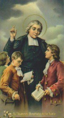 Saint John Baptist de la Salle - a great teacher himself, he developed methods that were the basis of modern Catholic and secular education