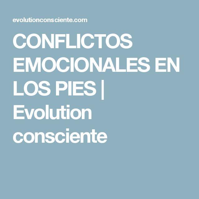 CONFLICTOS EMOCIONALES EN LOS PIES | Evolution consciente