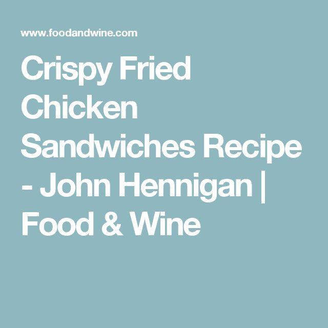 Crispy Fried Chicken Sandwiches Recipe - John Hennigan | Food & Wine