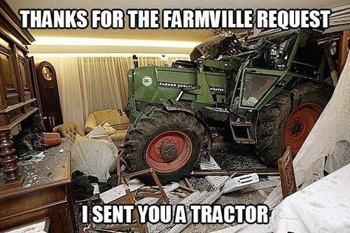 Thanks for the Farmville request.  I sent you a tractorTractors, Laugh, Real Life, Funny Pictures, Demotivational Posters, Farmvil Request, Funny Stuff, Humor, Things