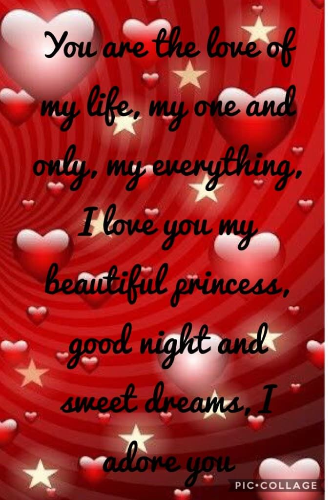 You Are The Love Of My Life My One And Only My Everything I Love You My Beautiful Princess Good Nig I Love You Animation I Adore You Hugs And Kisses